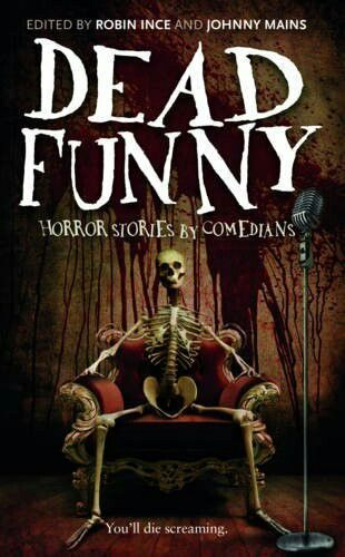 """""""Dead Funny""""  ***  Robin Ince and Johnny Mains  (2014)"""
