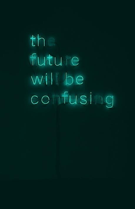 """""""El futuro será confuso."""" por eso hay que vivir el presente. #frases"""