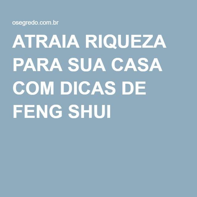ATRAIA RIQUEZA PARA SUA CASA COM DICAS DE FENG SHUI -