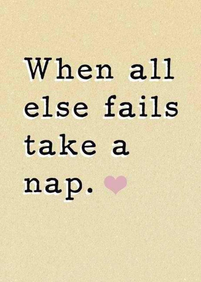 yes!Thoughts, Words Of Wisdom, Quotes, So True, Life Mottos, Naps Time, Living, True Stories, Take A Naps