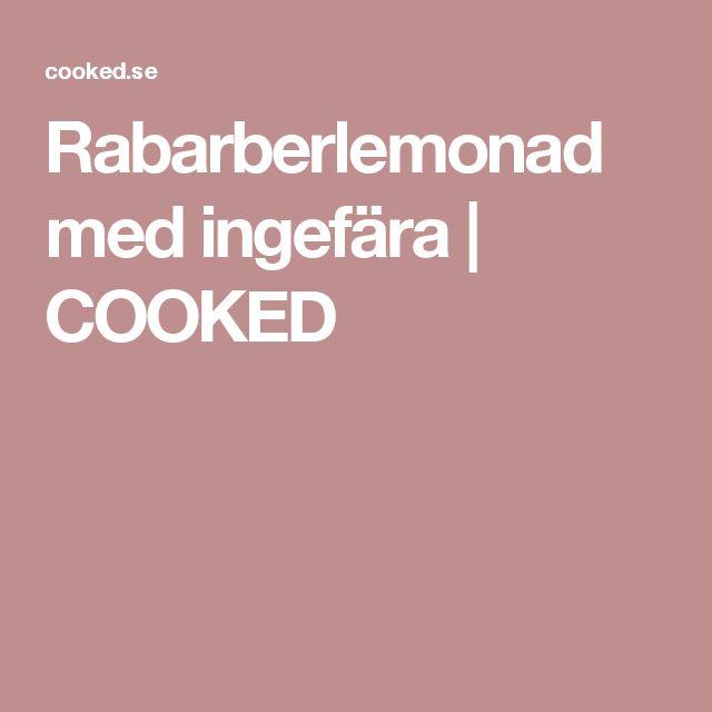 Rabarberlemonad med ingefära | COOKED