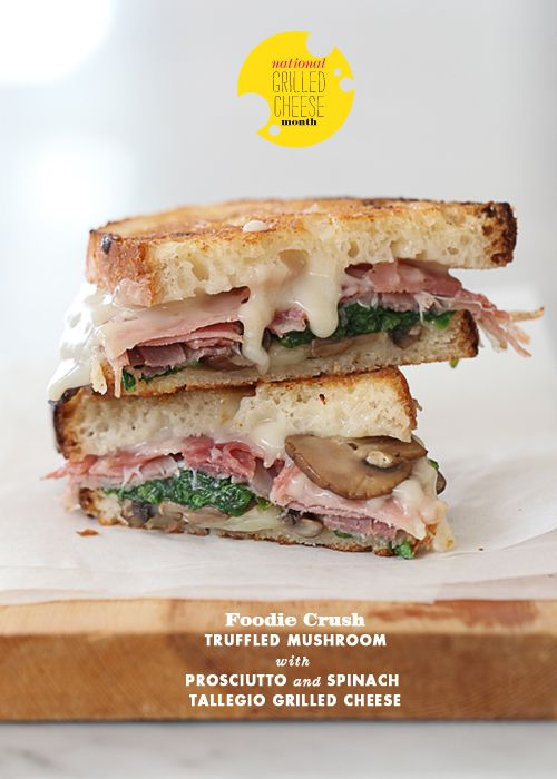 Friday Faves plus Truffled Mushroom with Prosciutto and Tallegio Grilled Cheese - foodiecrush
