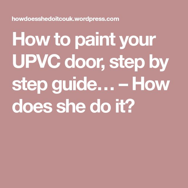 How to paint your UPVC door, step by step guide… – How does she do it?
