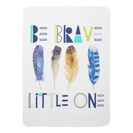 Be Brave Little One Baby Blanket on Zazzle