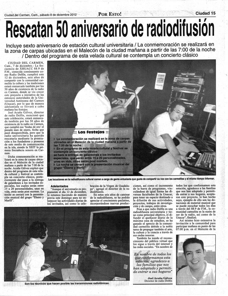 """El diario POR ESTO publicó en la página 15 de la sección Ciudad del Carmen del sábado 8 de diciembre del2012 una nota titulada """"Rescatan 50 aniversario de radiodifusión"""". Escribe Ernesto Sánchez."""
