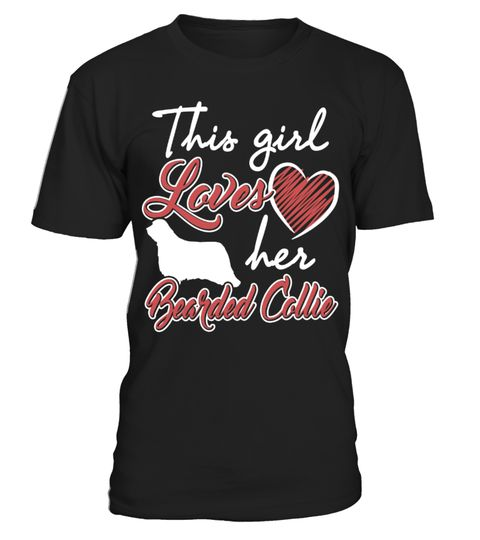 # This Girl Loves Her Bearded Collie Cute Gifts T-Shirts .  Shirts says This Girl Loves Her Bearded Collie. Best present for Halloween, Mother's Day, Father's Day, Grandparents Day, Christmas, Birthdays everyday gift ideas or any special occasions.HOW TO ORDER:1. Select the style and color you want:2. Click Reserve it now3. Select size and quantity4. Enter shipping and billing information5. Done! Simple as that!TIPS: Buy 2 or more to save shipping cost!This is printable if you purchase only…