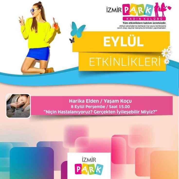 Yaşam koçu Harika Elden ile 'Niçin Hastalanıyoruz? Gerçekten iyileşebilir Miyiz?' yarın İzmir Park Kadın Kulübü'nde!