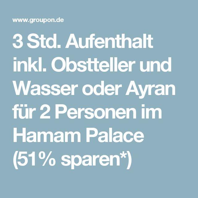 3 Std. Aufenthalt inkl. Obstteller und Wasser oder Ayran für 2 Personen im Hamam Palace (51% sparen*)