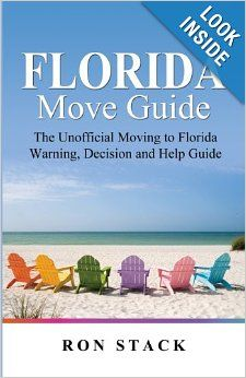 The Florida Move Guide: The Unofficial Moving to Florida Warning, Decision and Help Guide: Ron Stack: 9780985779207: Amazon.com: Books