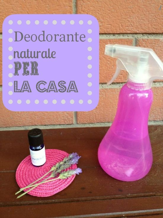 deodorante naturale per la casa fai da te