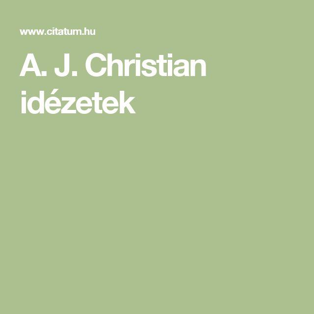 A. J. Christian idézetek