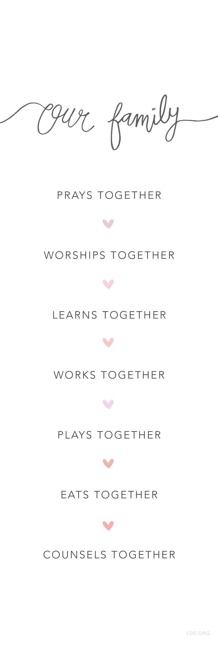 Families should pray together, worship together, study and learn together, work together, play together, counsel together, eat together, record traditions together. #LDS