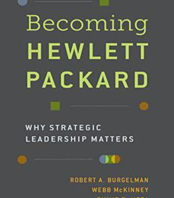 Becoming Hewlett Packard: Why Strategic Leadership Matters PDF