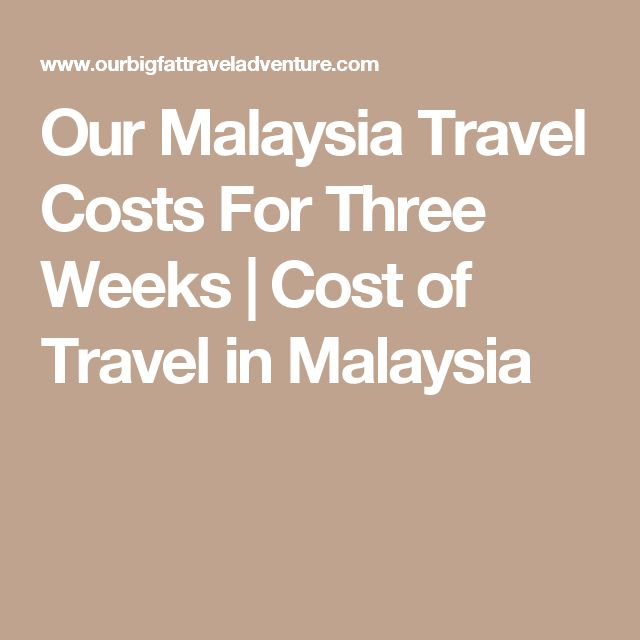 Our Malaysia Travel Costs For Three Weeks   Cost of Travel in Malaysia