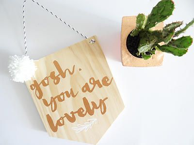 Gosh, you are lovely wooden banner created by Simply Type.