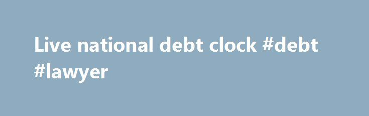 Live national debt clock #debt #lawyer http://debt.nef2.com/live-national-debt-clock-debt-lawyer/  #live national debt clock # Student Loan Debt Clock This clock reports an estimate of current student loan debt outstanding, including both federal and private student loans. Total student loan debt outstanding exceeded total credit card debt outstanding for the first time in June 2010. The seasonally adjusted figure for revolving credit in the Federal Reserve's G.19 report (current report…