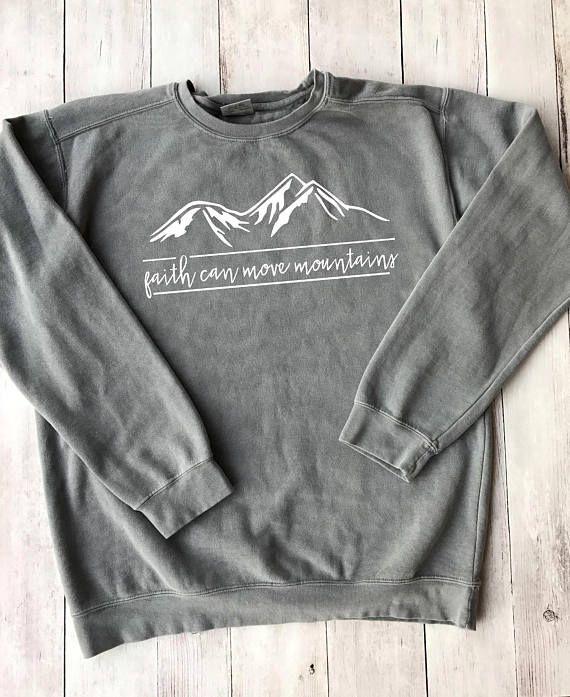 87cf9dc22 Sweatshirt // Faith Can Move Mountains // Comfort Colors // Vinyl Design