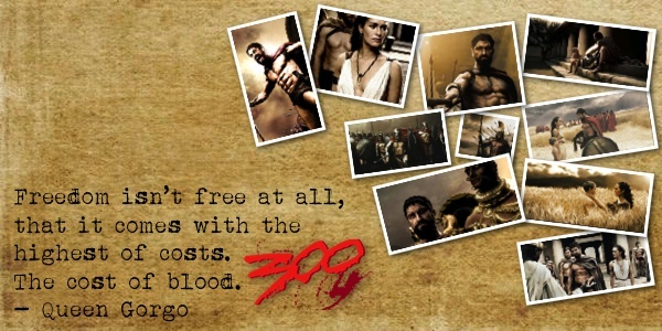 300 Movie Quotes, this movie went too hard..