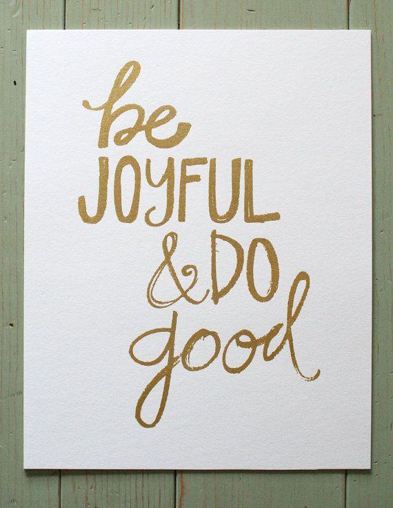 be joyful and do good  gold by sweettomatojam on Etsy, $15.00