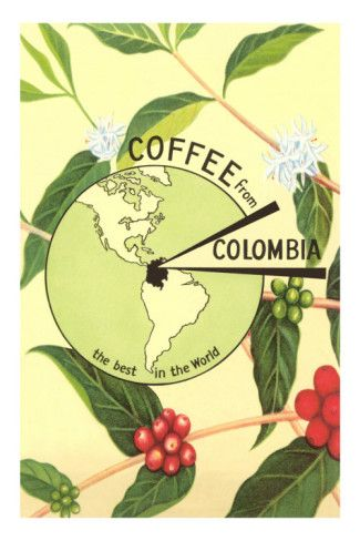 Coffee from Colombia - the best in the world (Poster) - www.colombiaecotravel.com