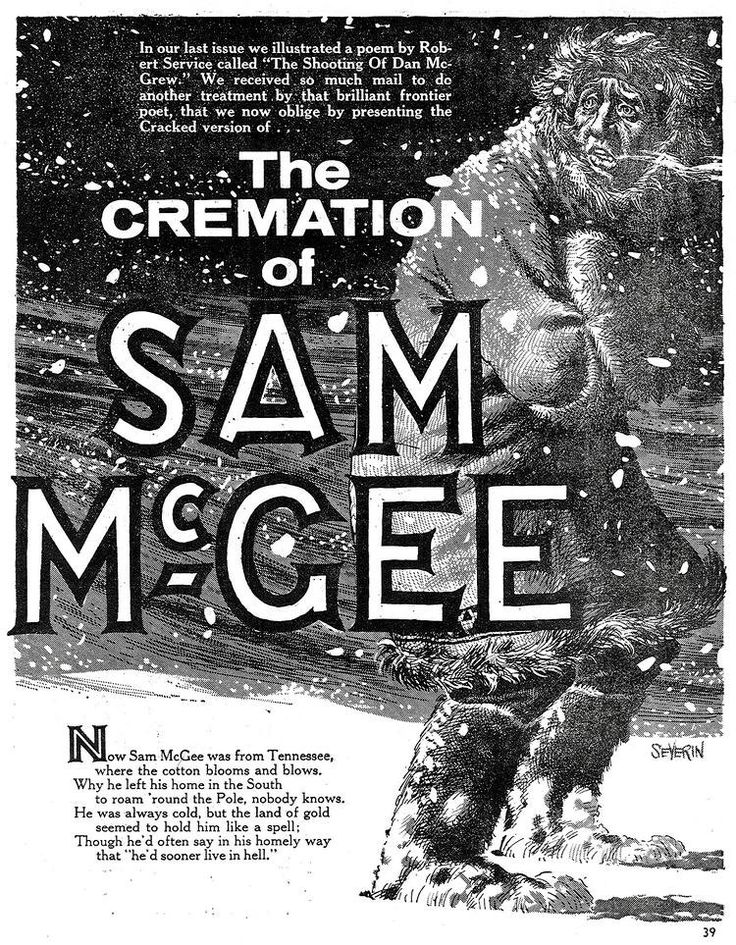 The Cremation of Sam McGee, this is such a great poem I may use this to spark interest in poetry for my class