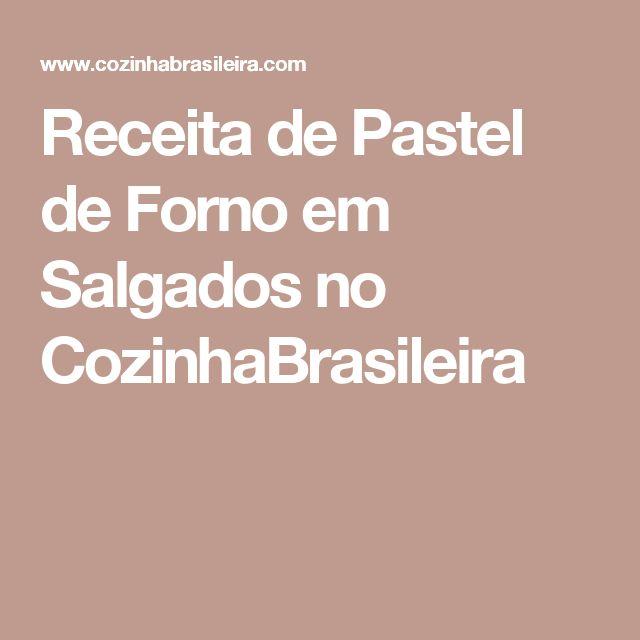 Receita de Pastel de Forno em Salgados no CozinhaBrasileira