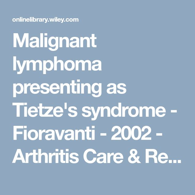 Malignant lymphoma presenting as Tietze's syndrome - Fioravanti - 2002 - Arthritis Care & Research - Wiley Online Library