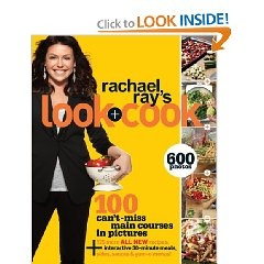 Rachael Ray's Look + Cook [Paperback], (cookbook, rachel ray, cooking, food network, favorite chefs, quick meals, christmas present, food, kids cookbook, amateur)
