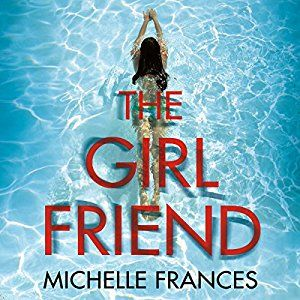 The Girlfriend Audio Download – Unabridged Michelle Frances (Author), Antonia Beamish (Narrator), Pan Macmillan Publishers Ltd. (Publisher) 4.2 out of 5 stars 185 customer reviews See all 2 formats…