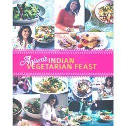 Anjum's Indian Vegetarian Feast - Anjum Anand