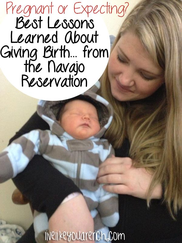 Best Lessons learned about giving birth... from the Navajo Reservation. #LiveLikeYouAreRich