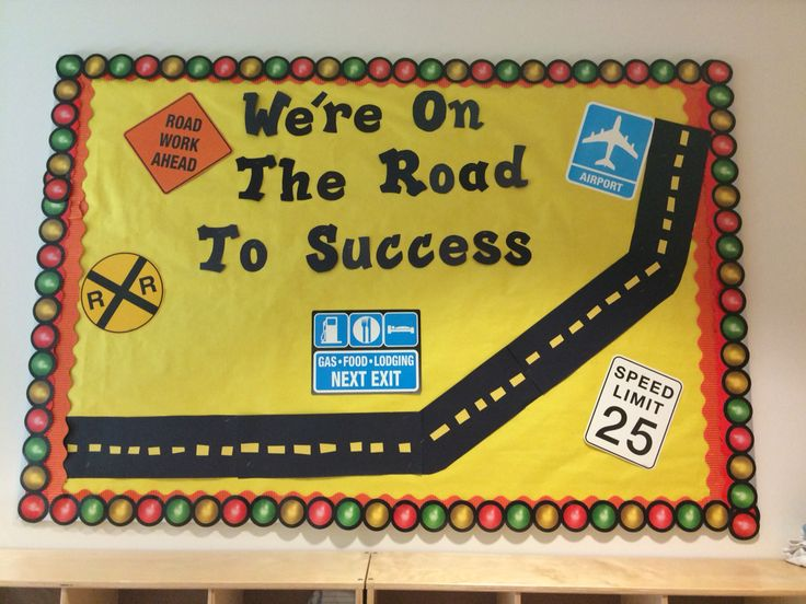 """Preschool bulletin board for transportation theme """"we're on the road to success"""""""