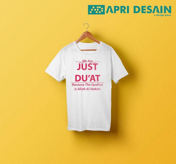 Desain Kaos Kutipan Islami by Apri Desain  Pesan Desain Kaos Call/SMS/WhatsApp : 0812 9605 6898