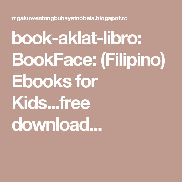 book-aklat-libro: BookFace: (Filipino) Ebooks for Kids...free download...
