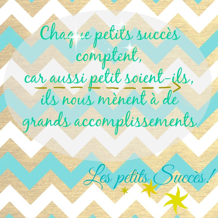 Célébrer les petits succès comme les grands est une belle façon de s'encourager à poursuivre nos efforts.