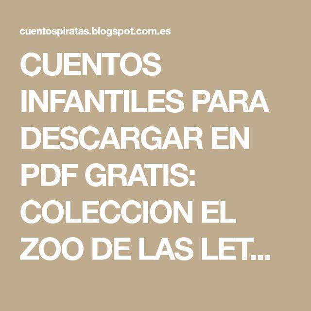 CUENTOS INFANTILES PARA DESCARGAR EN PDF GRATIS: COLECCION EL ZOO DE LAS LETRAS. BRUÑO