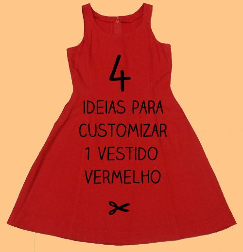 DIY 4 ideas to customize red dress  See here: http://customizando.net/como-customizar-vestido-vermelho-4-ideias/