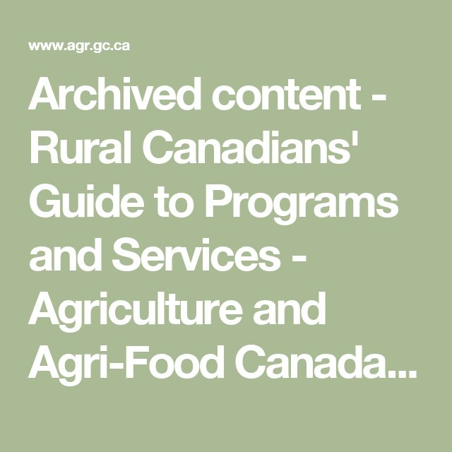 Archived content - Rural Canadians' Guide to Programs and Services - Agriculture and Agri-Food Canada (AAFC)
