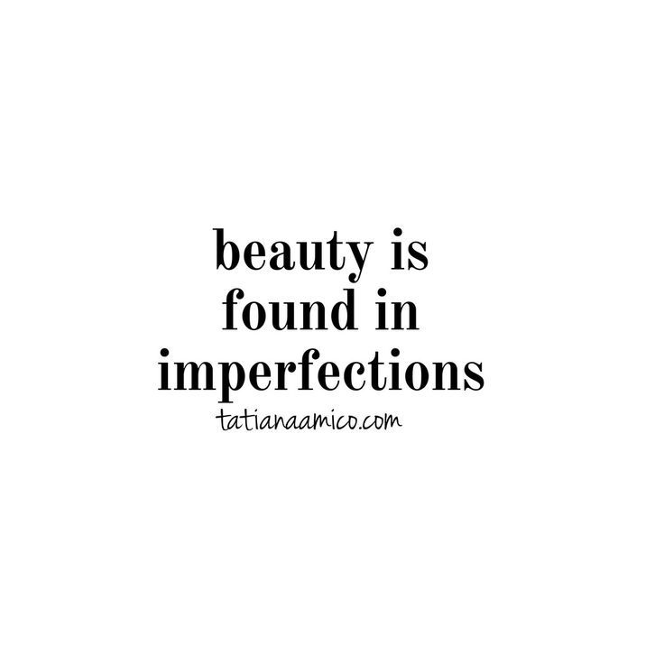 beauty is found in imperfections quotes hair beauty hairinspo