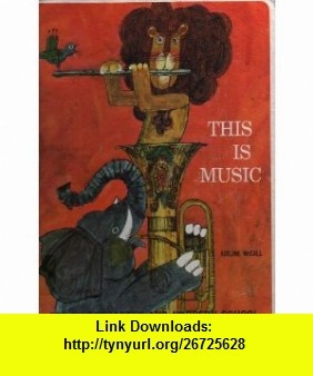 THIS IS MUSIC FOR KINDERGARTEN AND NURSERY SCHOOL Adeline McCall, Jerry Pinkney ,   ,  , ASIN: B000GW792Y , tutorials , pdf , ebook , torrent , downloads , rapidshare , filesonic , hotfile , megaupload , fileserve