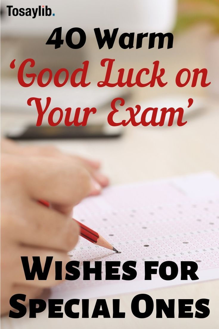 Luck exams someone good wishing for 40 Warm