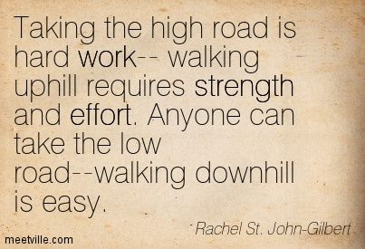 Take the High Road Quotes - Bing Images
