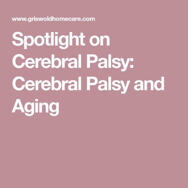 Spotlight on Cerebral Palsy: Cerebral Palsy and Aging