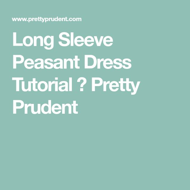 Long Sleeve Peasant Dress Tutorial ⋆ Pretty Prudent