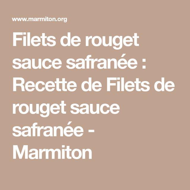 Filets de rouget sauce safranée : Recette de Filets de rouget sauce safranée - Marmiton