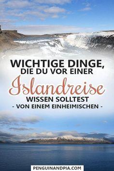 Island Reisen: Wichtige Dinge, die dir ein Einheimischer sagen möchte