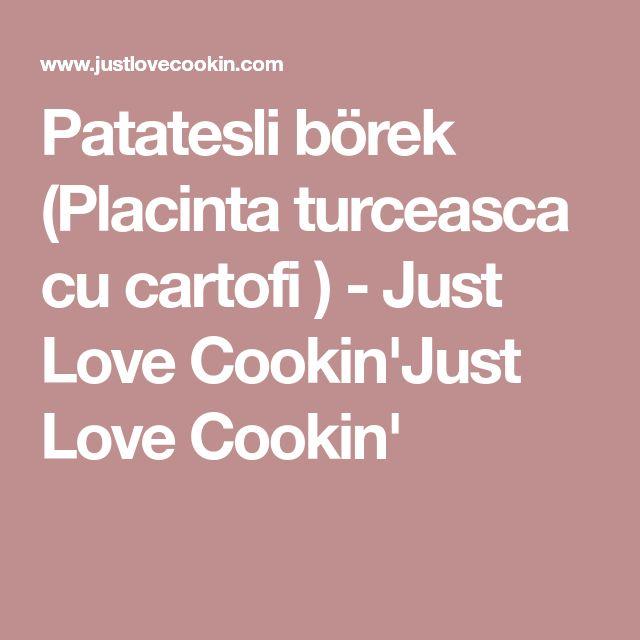Patatesli börek (Placinta turceasca cu cartofi ) - Just Love Cookin'Just Love Cookin'