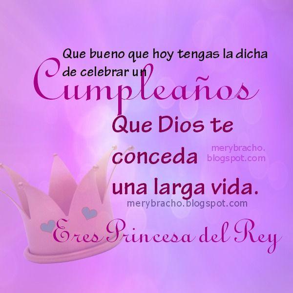 Feliz Cumpleaños Princesa del Rey. Mensaje Cristiano | Entre ...