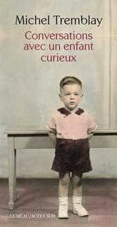 Conversations avec un enfant curieux - Michel Tremblay (pas numérique)