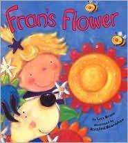 Fran's FlowerFran Flower, Storytime Ideas, Plants Theme, Lisa Bruce, Classroom Book, Plants And Flower Preschool, Libraries Storytime, Children Book, Children Stories